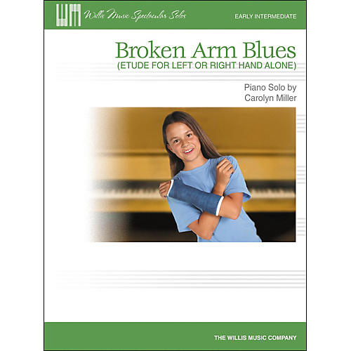 Willis Music Broken Arm Blues (Etude for Left Or Right Hand Alone) Early Intermediate Piano Solo by Carolyn Miller