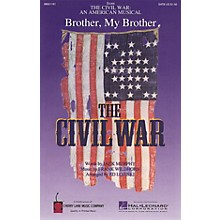 Cherry Lane Brother, My Brother (from The Civil War: An American Musical) SATB arranged by Ed Lojeski