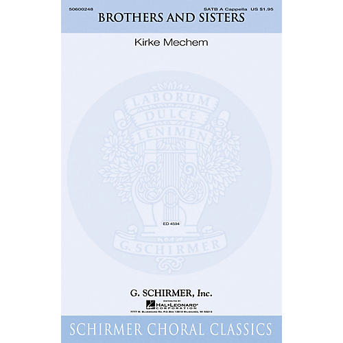 G. Schirmer Brothers and Sisters SATB a cappella composed by Kirke Mechem
