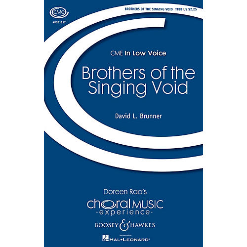 Boosey and Hawkes Brothers of the Singing Void (CME In Low Voice) TTBB composed by David L. Brunner