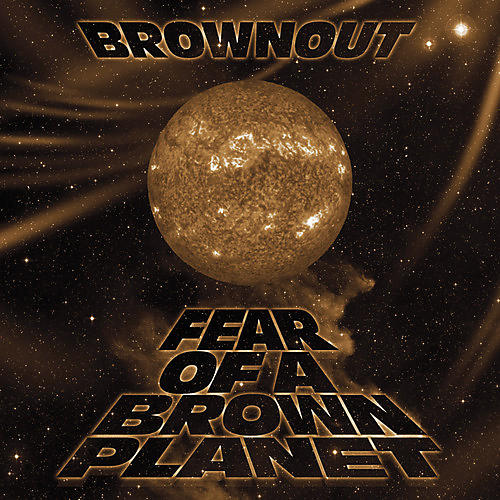 Alliance Brownout - Fear Of A Brown Planet