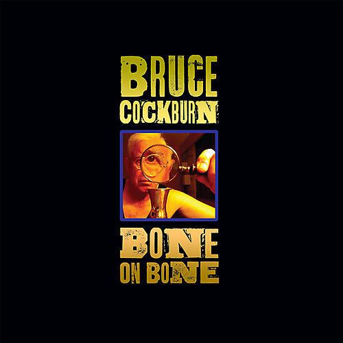 Alliance Bruce Cockburn - Bone on Bone