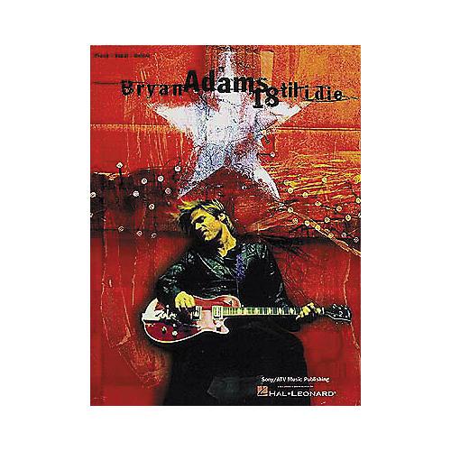Hal Leonard Bryan Adams - 18 Til I Die Book