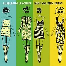 Bubblegum Lemonade - Have You Seen Faith