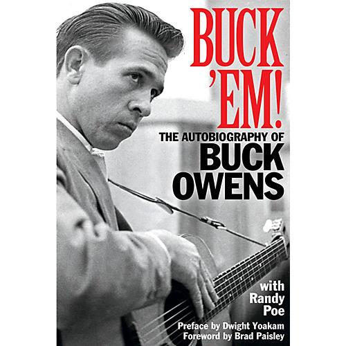 Backbeat Books Buck 'Em! (The Autobiography of Buck Owens) Book Series Hardcover Written by Buck Owens