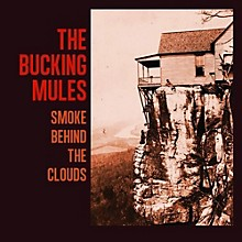 Bucking Mules - Smoke Behind The Clouds