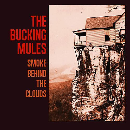 Alliance Bucking Mules - Smoke Behind The Clouds