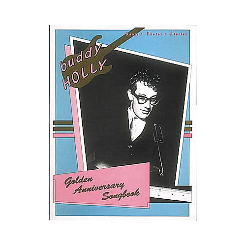 Hal Leonard Buddy Holly - Golden Anniversary Songbook Book