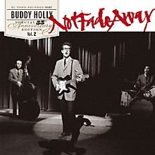 Buddy Holly - Not Fade Away-55th Anniversary Special Edition