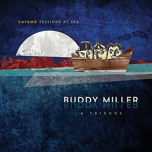 Alliance Buddy Miller - Cayamo Sessions at Sea