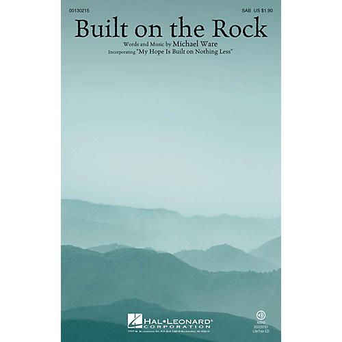 Hal Leonard Built on the Rock SAB composed by Michael Ware