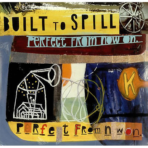 Alliance Built to Spill - Perfect from Now on