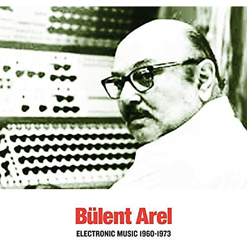 Alliance Bulent Arel - Electronic Music 1960-1973