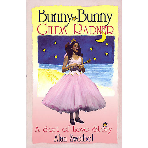 Applause Books Bunny Bunny (Gilda Radner - A Sort of Love Story) Applause Books Series Softcover Written by Alan Zweibel