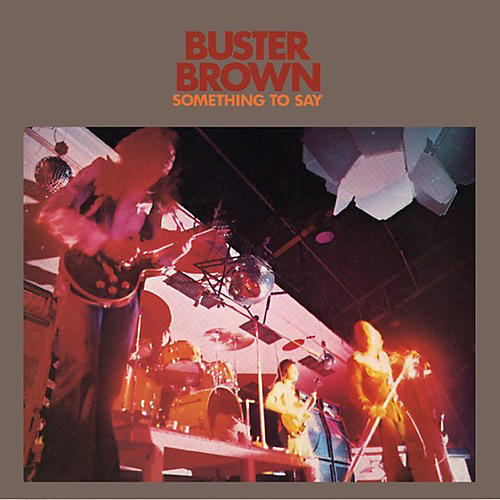 Alliance Buster Brown - Something to Say