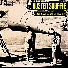 Buster Shuffle - I Don'T Trust A Word You Say!