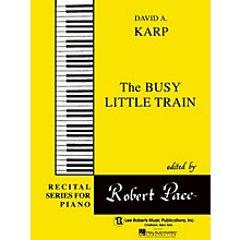 Lee Roberts Busy Little Train Pace Piano Education Series Composed by David A. Karp