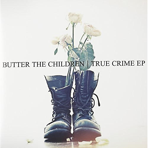 Alliance Butter the Children - True Crime EP