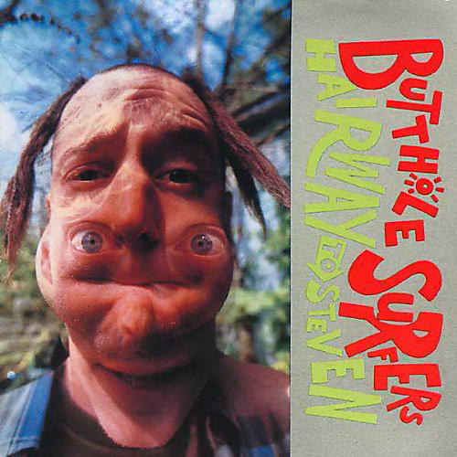 Alliance Butthole Surfers - Hairway to Steven