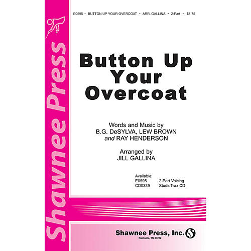 Shawnee Press Button Up Your Overcoat 2-Part arranged by Jill Gallina