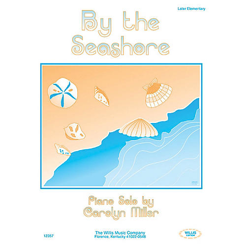 Willis Music By the Seashore (Later Elem Level) Willis Series by Carolyn Miller