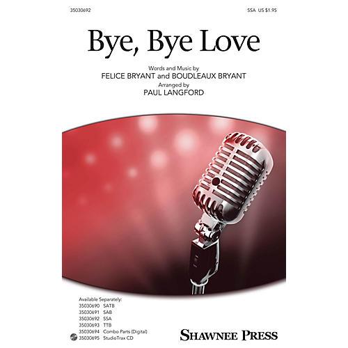 Shawnee Press Bye, Bye Love SSA arranged by Paul Langford