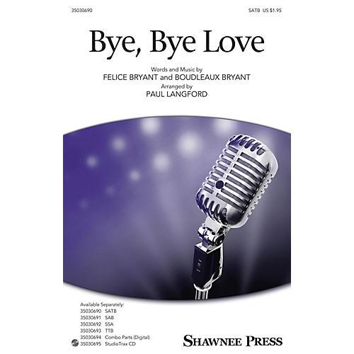 Shawnee Press Bye, Bye Love Studiotrax CD Arranged by Paul Langford