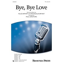 Shawnee Press Bye, Bye Love TTB arranged by Paul Langford