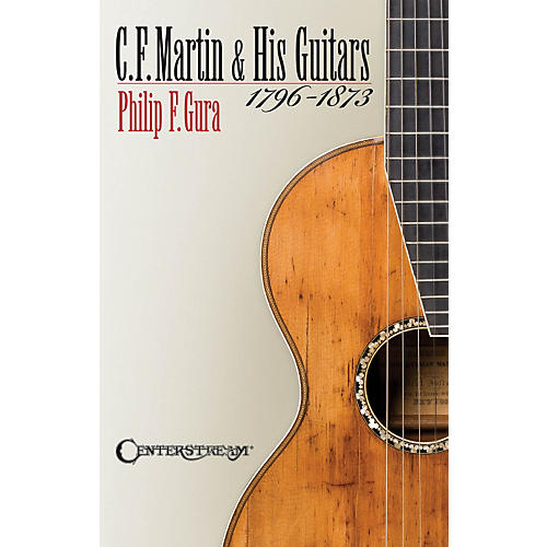 Hal Leonard C.F. Martin And His Guitars 1796-1873 Softcover Book