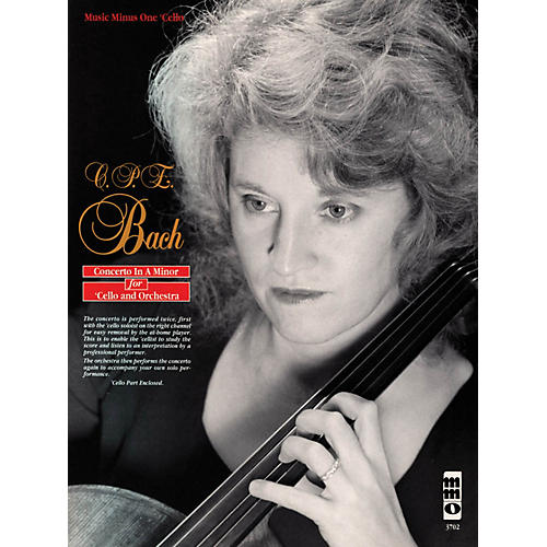 Music Minus One C.P.E. Bach - Violoncello Concerto in A Minor, Wq170/h432 Music Minus One Softcover with CD by Marcy Chanteaux