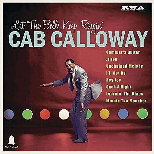 Alliance Cab Calloway - Let The Bells Keep Ringing
