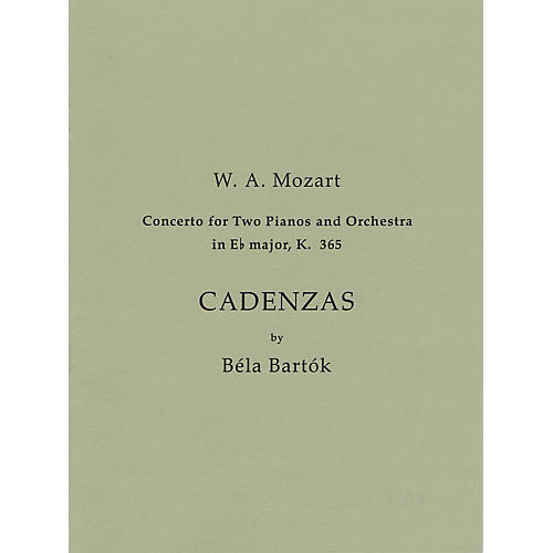 Bartók Records and Publications Cadenzas to Mozart's Concerto for 2 Pianos and Orchestra in E Flat Major, K. 365 Misc by Bela Bartok