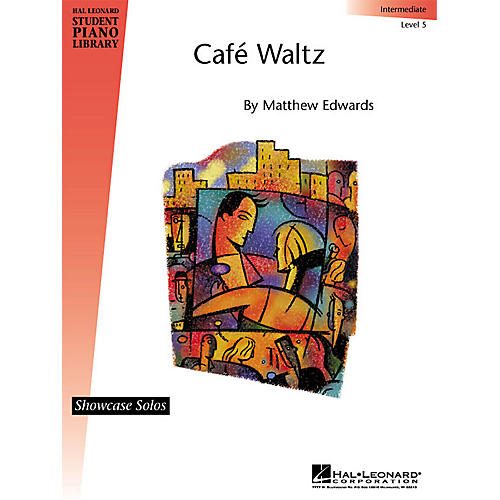 Hal Leonard Café Waltz (Inter (Level 5) Showcase Solo) Piano Library Series by Matthew Edwards