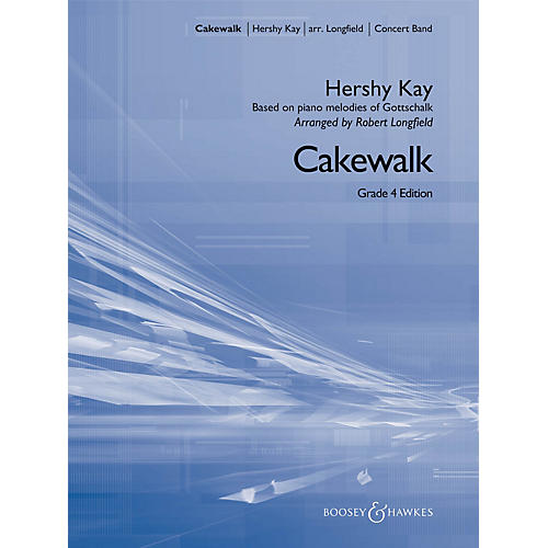 Boosey and Hawkes Cakewalk (Grade 4 edition) Concert Band Level 4 Composed by Hershy Kay Arranged by Robert Longfield
