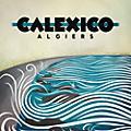 Alliance Calexico - Algiers thumbnail
