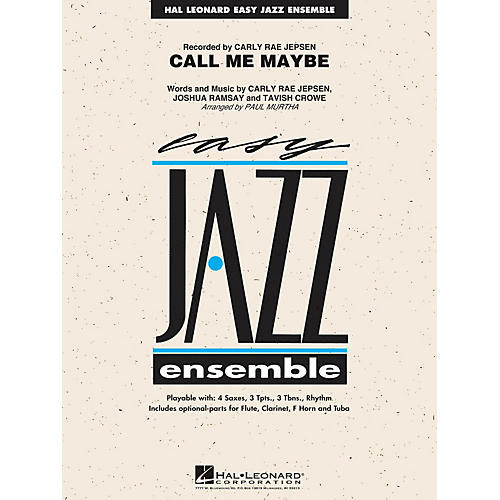 Hal Leonard Call Me Maybe Jazz Band Level 2 by Carly Rae Jepsen Arranged by Paul Murtha