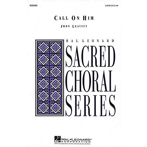 Hal Leonard Call on Him SATB/F HORN composed by John Leavitt
