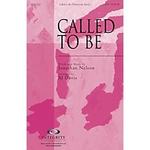 Integrity Choral Called to Be SATB Arranged by BJ Davis
