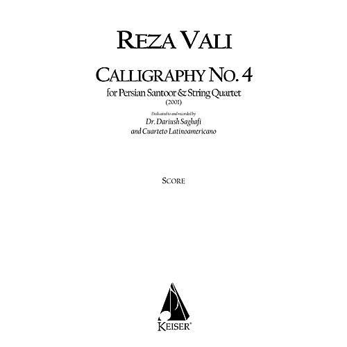 Lauren Keiser Music Publishing Calligraphy No. 4 (String Quartet) LKM Music Series Composed by Reza Vali