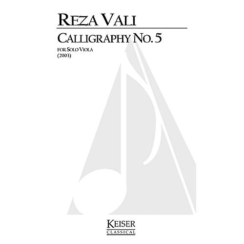 Lauren Keiser Music Publishing Calligraphy No. 5 (Viola Solo) LKM Music Series Composed by Reza Vali