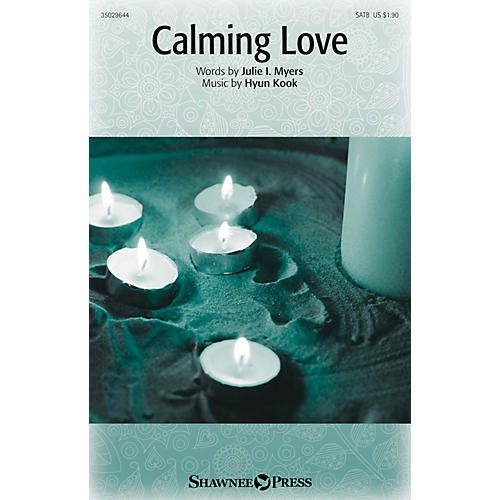 Shawnee Press Calming Love SATB composed by Hyun Kook