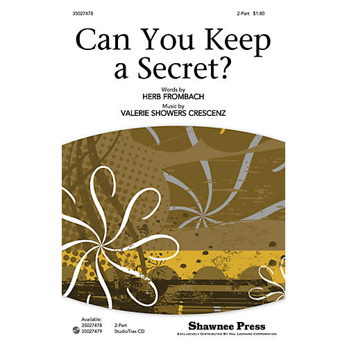 Shawnee Press Can You Keep a Secret? 2-Part composed by Valerie Showers Crescenz