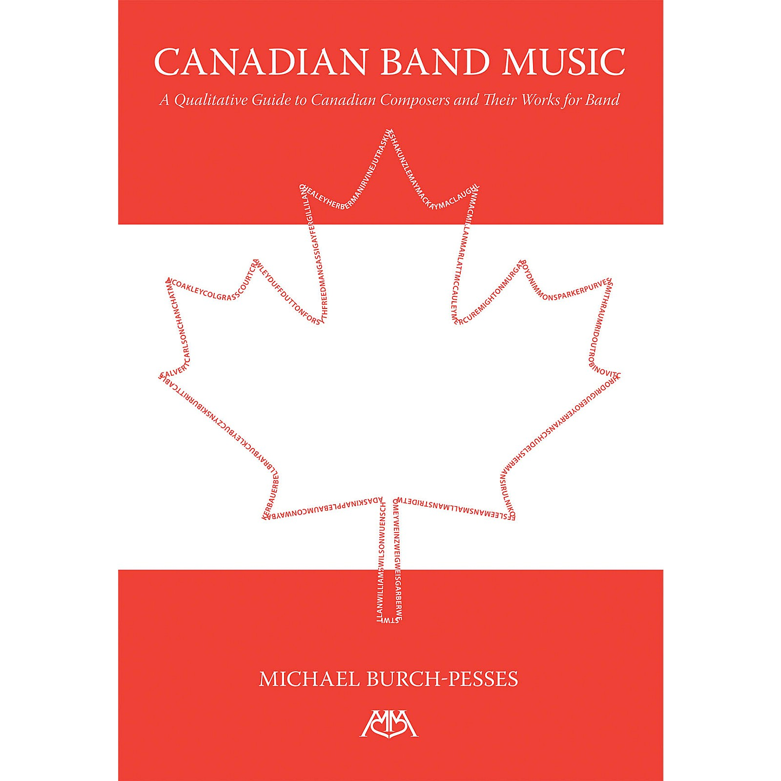 Meredith Music Canadian Band Music (A Qualitative Guide to Canadian Composers and Their Works for Band) Concert Band
