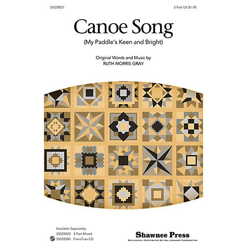 Shawnee Press Canoe Song (My Paddle's Keen and Bright) 2-Part arranged by Ruth Morris Gray