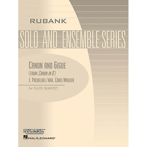 Rubank Publications Canon and Gigue (Flute Quartet - Grade 5) Rubank Solo/Ensemble Sheet Series Composed by Johann Pachelbel