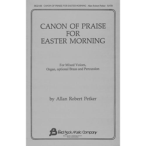 Fred Bock Music Canon of Praise for Easter Morning SATB composed by Allan Robert Petker