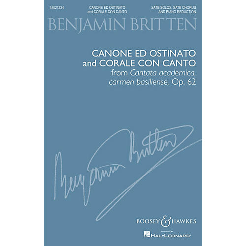 Boosey and Hawkes Canone ed Ostinato and Corale con Canto (from Cantata academica) SATB by Benjamin Britten