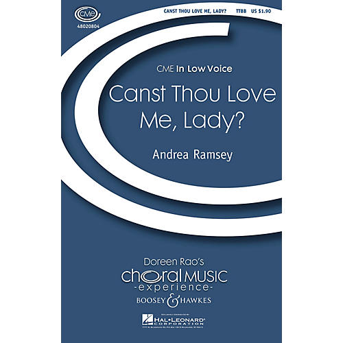 Boosey and Hawkes Canst Thou Love Me, Lady? (CME In Low Voice) TTBB composed by Andrea Ramsey