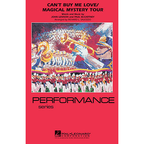 Hal Leonard Can't Buy Me Love/Magical Mystery Tour Marching Band Level 4 by The Beatles Arranged by Richard Saucedo