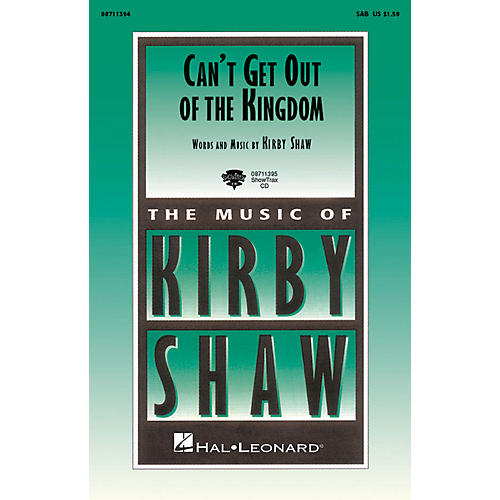Hal Leonard Can't Get Out of the Kingdom ShowTrax CD Composed by Kirby Shaw